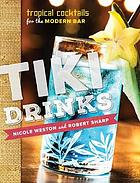 Tiki drinks : tropical cocktails for the modern bar