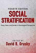 Social stratification : class, race, and gender in sociological perspective