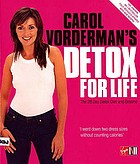 Carol Vorderman's detox for life : the 28 day detox diet and beyond