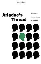 Ariadne's thread : the search for new modes of thinking