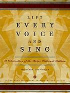 Lift every voice and sing : a celebration of the Negro national anthem