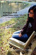 Schools for marginalized youth : an international perspective