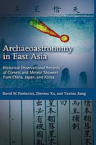 Archaeoastronomy in East Asia : historical observational records of comets and meteor showers from China, Japan, and Korea