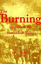 The burning : Sheridan in the Shenandoah Valley