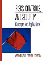 Risks, controls, and security : concepts and applications