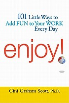 Enjoy! : 101 ways to add fun to your work every day