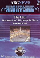 ABC News Nightline. : The Hajj one American's pilgrimage to Mecca