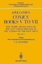 Conics, books V to VII : the Arabic translation of the lost Greek original in the version of the Banū Mūsā