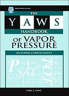 The Yaws handbook of vapor pressure : Antoine coefficients