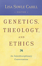 Genetics, theology, and ethics : an interdisciplinary conversation