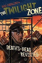 Rod Serling's The twilight zone : Deaths-head revisited