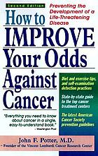How to improve your odds against cancer