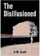 The disillusioned : a story of our times