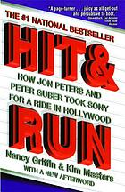 Hit and run : how Jon Peters and Peter Guber took Sony for a ride in Hollywood