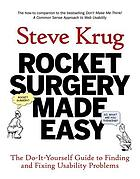 Rocket surgery made easy : the do-it-yourself guide to finding and fixing usability problems