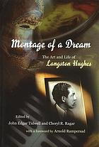 Montage of a dream : the art and life of Langston Hughes