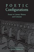 Poetic configurations : essays in literary history and criticism