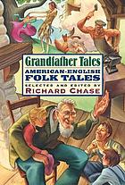 Grandfather tales : American-English folk tales