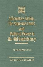 Affirmative action, the Supreme Court, and political power in the old Confederacy
