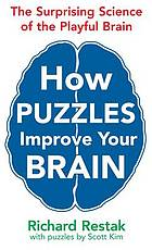 How puzzles improve your mind : the surprising science of the playful brain
