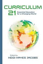 Curriculum 21 : essential education for a changing world