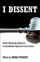 I dissent : great opposing opinions in landmark Supreme Court cases