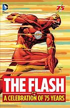 The Flash : a Celebration of 75 Years.