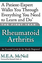 The first year--rheumatoid arthritis : an essential guide for the newly diagnosed