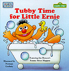Tubby time for little Ernie : featuring Jim Henson's Sesame Street Muppets