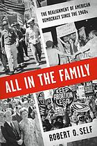 All in the family : the realignment of American democracy since the 1960s