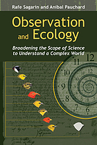 Observation and ecology : broadening the scope of science to understand a complex world