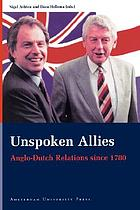 Unspoken allies : Anglo-Dutch relations since 1780