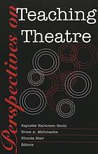 Perspectives on teaching theatre
