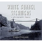 White Funnel steamers : a photographic legacy