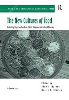 The new cultures of food : marketing opportunities from ethnic, religious and cultural diversity