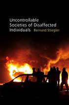 Disbelief and discredit. Vol. 2, Uncontrollable societies of disaffected individuals