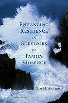 Enhancing Resilience in Survivors of Family Violence cover image