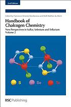 Handbook of chalcogen chemistry. Volume 2 : new perspectives in sulfur, selenium and tellurium
