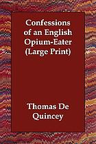 Confessions of an English opium-eater : large print212