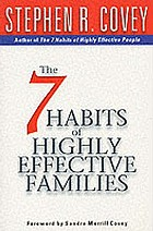The 7 habits of highly effective families : building a beautiful family culture in a turbulent world