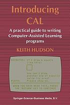Introducing CAL : a practical guide to writing Computer-Assisted Learning programs