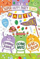 Super happy party bears : party collection 2