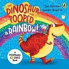 The dinosaur that pooped a rainbow!
