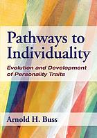 Pathways to individuality : evolution and development of personality traits