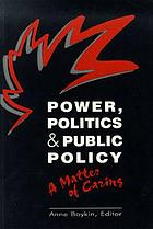 Power, politics, and public policy : a matter of caring
