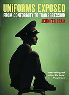 Uniforms exposed : from conformity to transgression