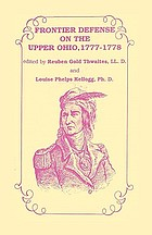 Frontier defense on the upper Ohio, 1777-1778 : compiled from the Draper manuscripts in the library of the Wisconsin Historical Society and published at the charge of the Wisconsin Society of the Sons of the American Revolution