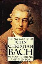 John Christian Bach : Mozart's friend and mentor