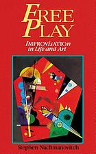 Free play : improvisation in life and art