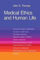 Medical ethics and human life : doctor, patient, and family in the new technology